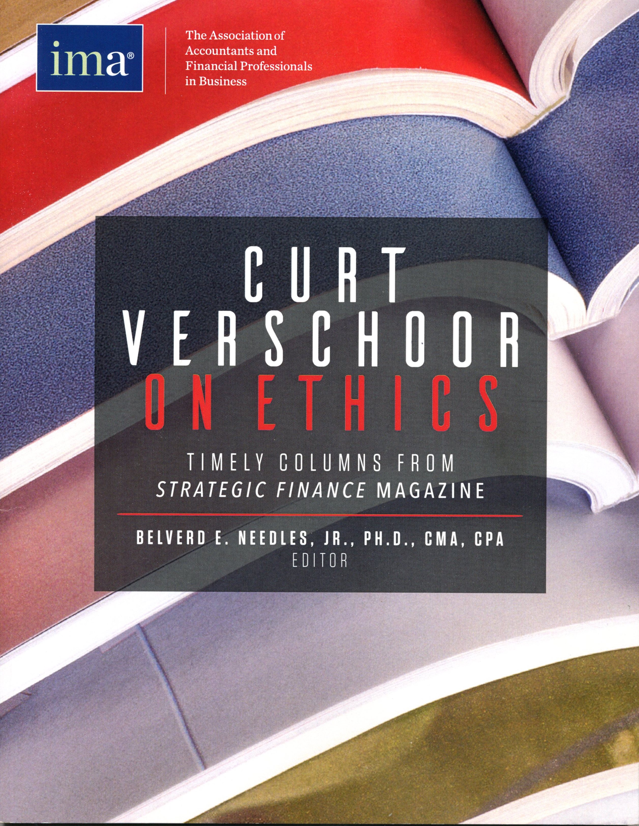Curt Verschoor On Ethics: Timely Columns from Strategic Finance Magazine