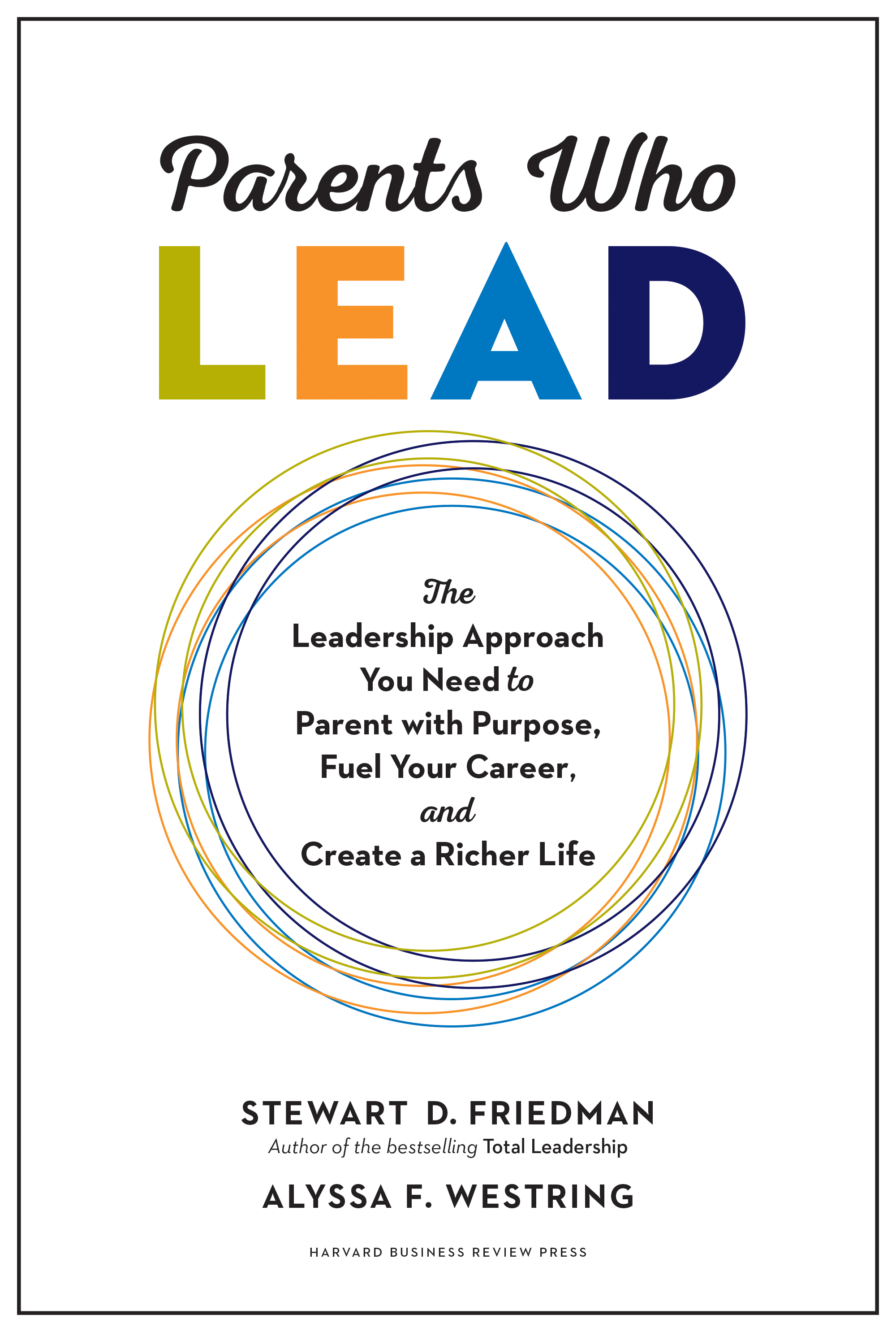 Book Parents Who Lead: The Leadership Approach You Need to Parent with Purpose, Fuel Your Career, and Create a Richer Life